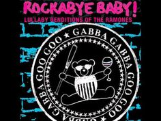 Rockabye Baby! Lullaby Renditions of The Ramones - Available now at our official webstore (http://www.rockabyebabymusic.com/ecom2/), iTunes (http://rocka.by/...