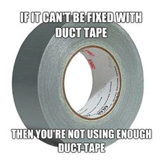 Funny pictures about The truth about duct tape. Oh, and cool pics about The truth about duct tape. Also, The truth about duct tape photos. Duck Tape, The Clash, Crazy About You, Lol, Down South, Thats The Way, Laugh Out Loud, True Stories, The Funny