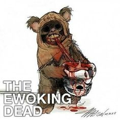 Zombie Ewok (would have made the Ewoks so much better)  #starwars | #walkingdead