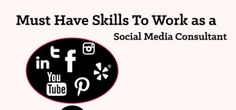Social Media Consultant: Must Have Skills to Get Hired By Brands