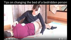 Video Link- Tips on changing the bed of a bedridden person. Very helpful for caregivers.