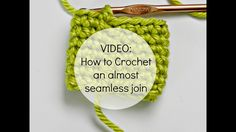 Crochet video tutorial How to crochet an almost seamless join. This joining techniques is called the no cut join method.
