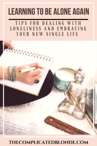 Tips for dealing with loneliness and embracing your single life