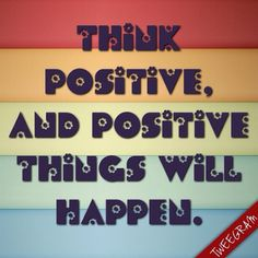 Think positive and use #tweegram app >> https://itunes.apple.com/us/app/tweegram-text-message-quotes/id442452787?mt=8
