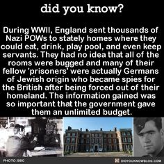 """did-you-kno: """" During WWII, England sent thousands of Nazi POWs to stately homes where they could eat, drink, play pool, and even keep servants. They had no idea that all of the rooms were bugged and many of their fellow 'prisoners' were actually. The More You Know, Good To Know, Did You Know, Wtf Fun Facts, Random Facts, Uber Facts, Crazy Facts, Random Stuff, Interesting History"""