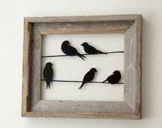 Birds on a Wire Picture Frame Bird silhouettes in di HomeFrosting Reclaimed Wood Wall Art, Rustic Wall Art, Rustic Walls, Wooden Wall Art, Wood Walls, Salvaged Wood, Diy Wood, Rustic Wood, Barn Wood