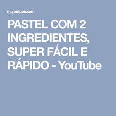 PASTEL COM 2 INGREDIENTES, SUPER FÁCIL E RÁPIDO - YouTube