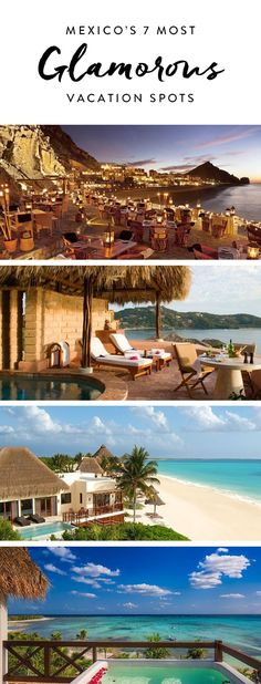 Mexico S 7 Most Glamorous Vacation Spots