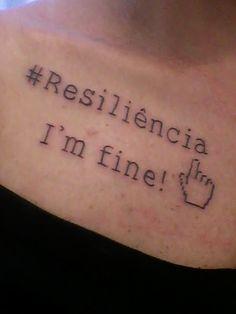 Minha linda Tattoo Resiliência I'm Fine!
