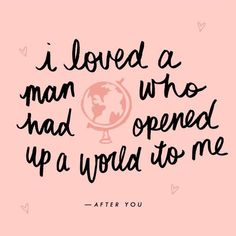I loved a man who had opened up a world to me.