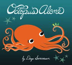 Brenda's Pick. Octopus Alone. By Divya Srinivasan. From the author of Little Owl's Night comes a new book about shy Octopus who lives on a lively reef, and what happens when she finds herself in a new place far from home, wonderfully, peacefully alone. Click the link below to search the Keller Public Library catalog for this children's Easy book, http://fwl.ipac.dynixasp.com/ipac20/ipac.jsp?profile=kpl#focus. Posted 9/18/13.