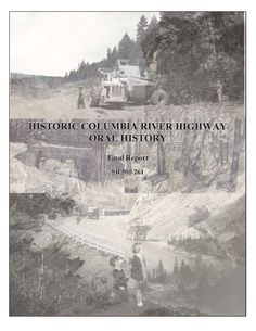 Historic Columbia River Highway : oral history, by the Oregon Department of Transportation, Research Section