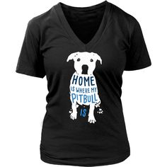 If you love dogs then this Home is where my Pitbull is is for you! Check more Dog t-shirts. If you want different color, style or have idea for design contact us support@teelime.com SKU: S00572