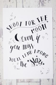 Shoot For The Moon, Even If You Miss You'll Land Among The Stars - Print | Inspiration Quote | #homeware #homedecor #decor #homeinspo #homeaccessories #jewellery #fashion #giftware #print #quote #inspo