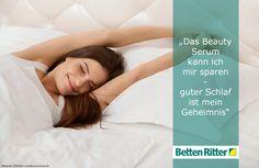 """Das Beauty Serum kann ich mir sparen - guter Schlaf ist mein Geheimnis"" https://www.bettenritter.com"