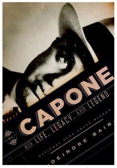 Al Capone: His Life, Legacy, and Legend, Deirdre Bair (Nan A. Talese)