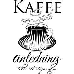 Väggord: Kaffe, en god anledning till att stiga upp