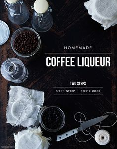 Coffee Liqueur Recipe: Make this recipe in two steps, steeping and cooking.