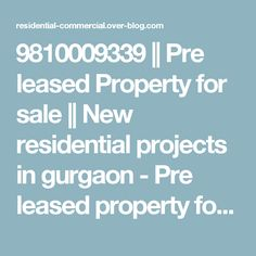 9810009339 || Pre leased Property for sale || New residential projects in gurgaon - Pre leased property for sale in Gurgaon, commercial office space for rent in gurgaon, assured return projects in gurgaon, new residential projects in gurgaon, vatika assured return projects, furnished office space for rent in gurgaon, New commercial projects in gurgaon, luxury villa, luxury apartments,