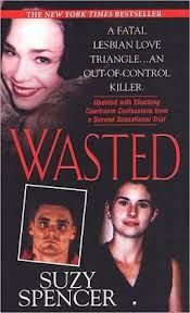 Wasted by Suzy Spencer.  December 1998.  Pinnacle True Crime.