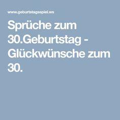 Sprüche zum 30.Geburtstag - Glückwünsche zum 30.