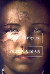 Coisas Frágeis - Neil Gaiman ~ Bebendo Livros