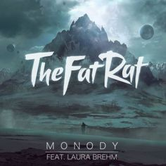 TheFatRat - Monody (feat. Laura Brehm) by TheFatRat | The Fat Rat | Free Listening on SoundCloud