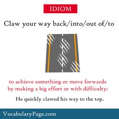 Idioms with parts of animals - Claw your way back/into/out of/to