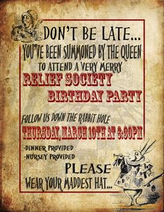 My husband created this awesome invite for me! Mad hatter birthday party for the Relief Society.
