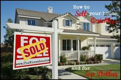 How to Sell your House Quickly and for Top Dollar