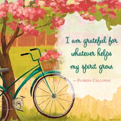 """""""I am grateful for whatever helps my spirit grow."""" - Florida Calloway quote"""