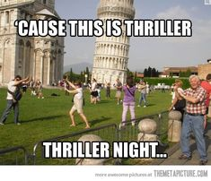 thriller, michael jackson, lol, funny, tower of pisa. I would so be one of those people if I ever get to see the leaning tower of pisa! Funny Shit, Haha Funny, Funny Memes, Silly Jokes, That's Hilarious, Funny Ads, Fun Funny, Funny Stuff, Funny Sayings