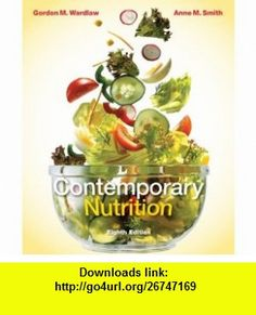Loose Leaf Version of Contemporary Nutrition (9780077457358) Gordon Wardlaw, Anne Smith , ISBN-10: 0077457358  , ISBN-13: 978-0077457358 ,  , tutorials , pdf , ebook , torrent , downloads , rapidshare , filesonic , hotfile , megaupload , fileserve
