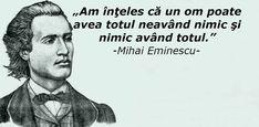 Cele mai frumoase și pline de inspirație citate de la Mihai Eminescu People For People, Worlds Of Fun, Mai, Good To Know, Life