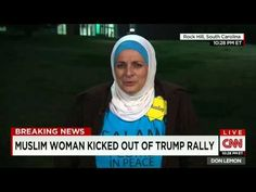 Muslim Woman Abused by Crowd, Kicked Out of Donald Trump Rally Interviewed by CNN.Published on Jan 2016 CAIR Asks Donald Trump to Apologize to Muslim Woman Abused by Crowd, Kicked Out of Rally Donald Trump, John Trump, Religious Tolerance, Islam, Current President, Spiegel Online, Jesus Quotes, Muslim Women, How To Know