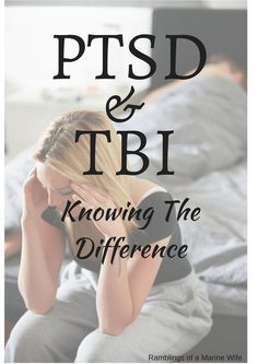 PTSD and TBI: Knowin
