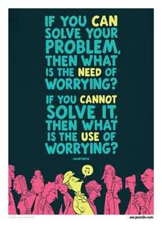 """""""If you can solve your problem..."""
