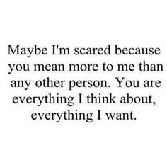 But SHE is everything you want. I am everything you never want