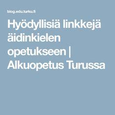 Hyödyllisiä linkkejä äidinkielen opetukseen   Alkuopetus Turussa Teaching, Education, Onderwijs, Learning, Tutorials