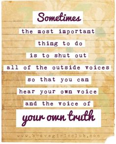 Hear the Voice of Your Own Truth -Sign up for Daily Truth emails at bravegirlsclub.com
