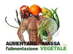 Aumentare la massa con l'alimentazione vegetale   7 Maggio   Ravenna - VegNess