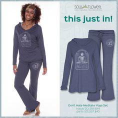 This JUST IN! Don't Hate Meditate Yoga Hoody & matching Pants - so comfy you might just want to stretch out on the couch!  #organic #recycled #usmade #lowimpact #soulflower #original