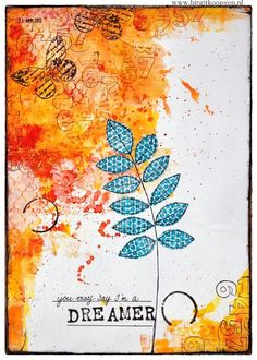 Dreamer - Art Journal Page - Birgit Koopsen Gesso on the whole page and then colored with Ecoline and acrylic paints. A few stencils from The Crafter's Workshop with gesso on top and finally some stamping with Black ink. To create the leafs I used a piece of punchanella and Stazon ink on book paper, cut out the leafs and outlined themselves with a black pen.