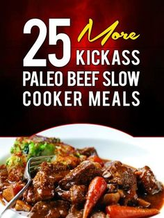 25 More Kickass Paleo Beef Slow Cooker Meals: Quick and Easy Gluten-Free, Low Fat and Low Carb Recipes by Lisa Ujka, http://www.amazon.com/dp/B00IOZ2UYW/ref=cm_sw_r_pi_dp_JLDPtb109HBFV