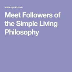 Meet Followers of the Simple Living Philosophy