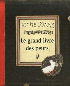 Le grand livre des peurs, d'Emily Gravett, Elisabeth Duval