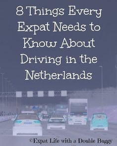 Expat Life With a Double Buggy: 8 Things Every Expat Needs to Know About Driving in the Netherlands