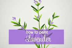 How to paint lavender one stroke at a time. A quick and easy tutorial that will have you painting these lovely herb flowers in no time!