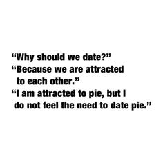 Otherwise, I'd be dating cookie dough, and that's already a one-sided relationship. Gilmore Girls Quote.