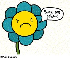 that flower is hateful as hell